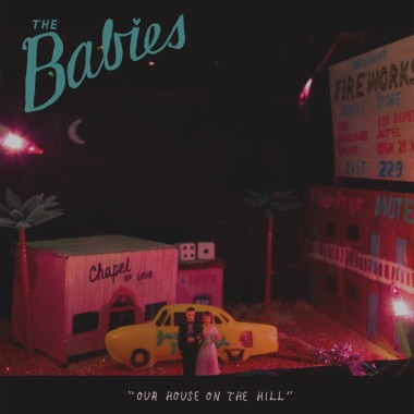 The Babies - House On A Hill (Woodsist)