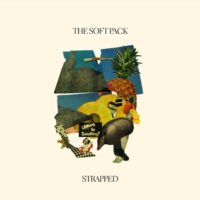 "The Soft Pack – ""Strapped"""