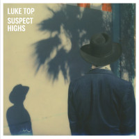 "Luke Top – ""Suspect Highs"""
