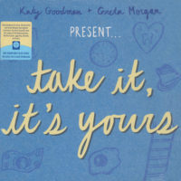 "Katy Goodman & Greta Morgan – ""Take It, It's Yours"""