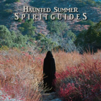"Haunted Summer – ""Spirit Guides"""